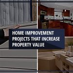 Home Improvement Projects That Increase Property Value