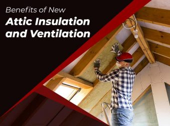 Benefits of New Attic Insulation and Ventilation