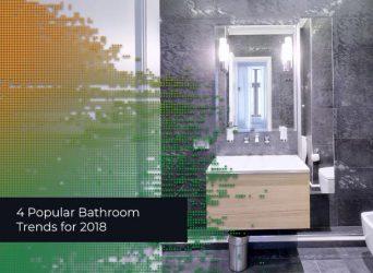 4 Popular Bathroom Trends for 2018